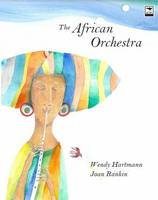 Hartmann, Wendy - The African Orchestra - 9781431423392 - V9781431423392