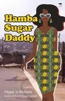 `a Motana, Nape - Hamba Sugar Daddy - 9781431424221 - V9781431424221
