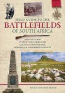 von der Heyde, Nicki - Field Guide to the Battlefields of South Africa - 9781431701001 - V9781431701001