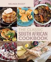 Roodt, Melinda - The Classic South African Cookbook - 9781432306731 - V9781432306731