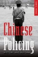 Wong, Kam C. - Chinese Policing: History and Reform (New Perspectives in Criminology and Criminal Justice) - 9781433100161 - V9781433100161