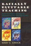 Earick, Mary E. - Racially Equitable Teaching: Beyond the Whiteness of Professional Development for Early Childhood Educators (Rethinking Childhood) - 9781433101144 - V9781433101144