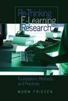 Friesen, Norm - Re-Thinking E-Learning Research: Foundations, Methods, and Practices (Counterpoints) - 9781433101359 - V9781433101359