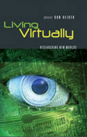 - Living Virtually: Researching New Worlds (Digital Formations) - 9781433102417 - V9781433102417