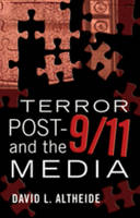 Altheide, David L. - Terror Post 9/11 and the Media (Global Crises and the Media) - 9781433103650 - V9781433103650