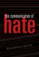 Waltman, Michael, Haas, John - The Communication of Hate (Language as Social Action) - 9781433104473 - V9781433104473