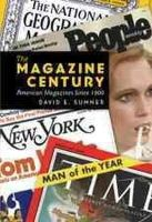 Sumner, David E. - The Magazine Century: American Magazines Since 1900 (Mediating American History) - 9781433104930 - V9781433104930