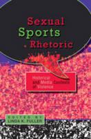 - Sexual Sports Rhetoric: Historical and Media Contexts of Violence - 9781433105081 - V9781433105081