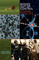 Weinstein, Matthew - Bodies Out of Control: Rethinking Science Texts (Complicated Conversation) - 9781433105159 - V9781433105159