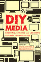 - DIY Media: Creating, Sharing and Learning with New Technologies (New Literacies and Digital Epistemologies) - 9781433106354 - V9781433106354
