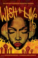 - Wish to Live: The Hip-hop Feminism Pedagogy Reader (Educational Psychology) - 9781433106460 - V9781433106460