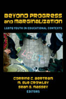 - Beyond Progress and Marginalization: LGBTQ Youth In Educational Contexts (Adolescent Cultures, School, and Society) - 9781433106712 - V9781433106712