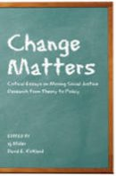 - Change Matters: Critical Essays on Moving Social Justice Research from Theory to Policy (Critical Qualitative Research) - 9781433106828 - V9781433106828