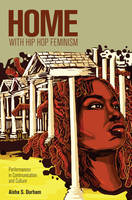 Durham, Aisha S. - Home with Hip Hop Feminism: Performances in Communication and Culture (Intersections in Communications and Culture) - 9781433107085 - V9781433107085