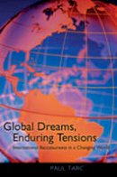Tarc, Paul - Global Dreams, Enduring Tensions: International Baccalaureate in a Changing World - 9781433107375 - V9781433107375