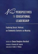 - New Perspectives in Educational Leadership: Exploring Social, Political, and Community Contexts and Meaning. Foreword by Fenwick W. English. Conclusion by Linda C. Tillman (Educati - 9781433107467 - V9781433107467
