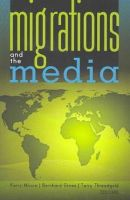 - Migrations and the Media (Global Crises and the Media) - 9781433107719 - V9781433107719