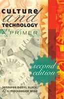 Slack, Jennifer Daryl, Wise, J. Macgregor - Culture and Technology: A Primer. Second edition - 9781433107757 - V9781433107757