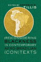 - (Re)Considering Blackness in Contemporary Afro-Brazilian (Con)Texts (Black Studies and Critical Thinking) - 9781433107863 - V9781433107863