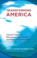 DeVillar, Robert A., Jiang, Binbin - Transforming America: Cultural Cohesion, Educational Achievement, and Global Competitiveness. Foreword by Jim Cummins (Educational Psychology) - 9781433108112 - V9781433108112
