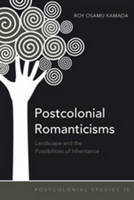 Kamada, Roy Osamu - Postcolonial Romanticisms: Landscape and the Possibilities of Inheritance (Postcolonial Studies) - 9781433108181 - V9781433108181