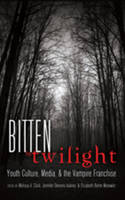 - Bitten by Twilight: Youth Culture, Media, and the Vampire Franchise (Mediated Youth) - 9781433108938 - V9781433108938