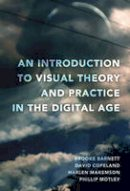 Barnett, Brooke, Copeland, David, Makemson, Harlen, Motley, Phillip - An Introduction to Visual Theory and Practice in the Digital Age - 9781433109034 - V9781433109034