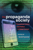 - The Propaganda Society: Promotional Culture and Politics in Global Context (Frontiers in Political Communication) - 9781433109966 - V9781433109966