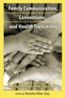 - Family Communication, Connections, and Health Transitions: Going Through This Together (Health Communication) - 9781433110689 - V9781433110689