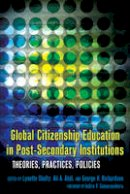 - Global Citizenship Education in Post-Secondary Institutions: Theories, Practices, Policies. Foreword by Indira V. Samarasekera (Complicated Conversation) - 9781433111136 - V9781433111136