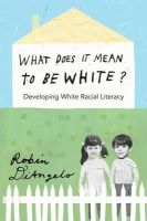 DiAngelo, Robin - What Does it Mean to be White?: Developing White Racial Literacy (Counterpoints: Studies in the Postmodern Theory of Education) - 9781433111167 - V9781433111167