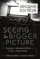 Sachleben, Mark, Yenerall, Kevan M. - Seeing the Bigger Picture: American and International Politics in Film and Popular Culture - 9781433111327 - V9781433111327