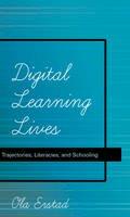 Erstad, Ola - Digital Learning Lives: Trajectories, Literacies, and Schooling (New Literacies and Digital Epistemologies) - 9781433111631 - V9781433111631