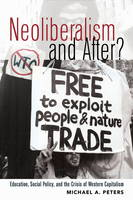 Peters, Michael A. - Neoliberalism and After? - 9781433112058 - KRA0005120