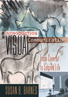 Barnes, Susan B. - An Introduction to Visual Communication: From Cave Art to Second Life - 9781433112584 - V9781433112584