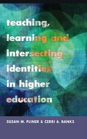 - Teaching, Learning and Intersecting Identities in Higher Education (Higher ed: Questions About the Purpose(S) of Colleges & Universities) - 9781433113130 - V9781433113130