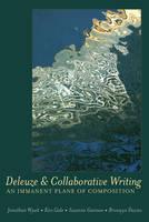 Wyatt, Jonathan; Gale, Ken; Gannon, Susanne; Davies, Bronwyn - Deleuze and Collaborative Writing - 9781433113192 - V9781433113192