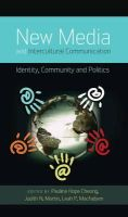 - New Media and Intercultural Communication: Identity, Community and Politics (Critical Intercultural Communication Studies) - 9781433113642 - V9781433113642