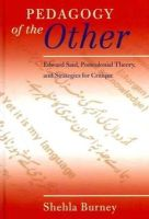 Burney, Shehla - Pedagogy of the Other: Edward Said, Postcolonial Theory, and Strategies for Critique (Counterpoints) - 9781433113833 - V9781433113833
