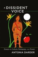 Darder, Antonia - A Dissident Voice: Essays on Culture, Pedagogy, and Power (Counterpoints) - 9781433113994 - V9781433113994