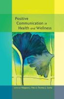 - Positive Communication in Health and Wellness (Health Communication) - 9781433114458 - V9781433114458