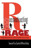 Price-Spratlen, Townsand, Goldsby, William - Reconstructing Rage: Transformative Reentry in the Era of Mass Incarceration (Black Studies and Critical Thinking) - 9781433114724 - V9781433114724
