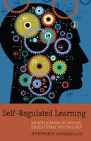 Vassallo, Stephen - Self-Regulated Learning: An Application of Critical Educational Psychology - 9781433115332 - V9781433115332
