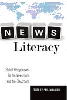 - News Literacy: Global Perspectives for the Newsroom and the Classroom (Mass Communication and Journalism) - 9781433115639 - V9781433115639