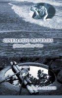 Ehrlich, Linda C. - Cinematic Reveries: Gestures, Stillness, Water (Framing Film) - 9781433116322 - V9781433116322