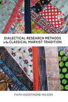 Agostinone-Wilson, Faith - Dialectical Research Methods in the Classical Marxist Tradition - 9781433117121 - V9781433117121