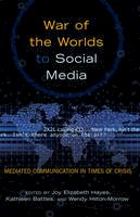 - War of the Worlds to Social Media: Mediated Communication in Times of Crisis (Mediating American History) - 9781433118005 - V9781433118005