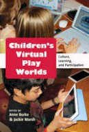 - Children's Virtual Play Worlds: Culture, Learning, and Participation (New Literacies and Digital Epistemologies) - 9781433118265 - V9781433118265