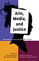 - Arts, Media, and Justice: Multimodal Explorations with Youth (New Literacies and Digital Epistemologies) - 9781433118555 - V9781433118555