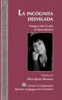 - La incógnita desvelada: Ensayos sobre la obra de Rosa Montero (Currents in Comparative Romance Languages and Literatures) (Spanish Edition) - 9781433118944 - V9781433118944